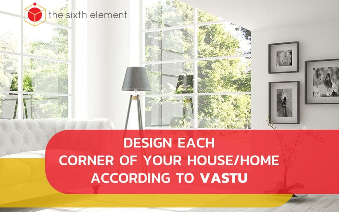 Design Each Corner Of Your House/Home According To Vastu