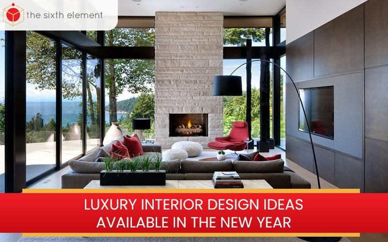 Luxury Interior Design Ideas Available in the New Year