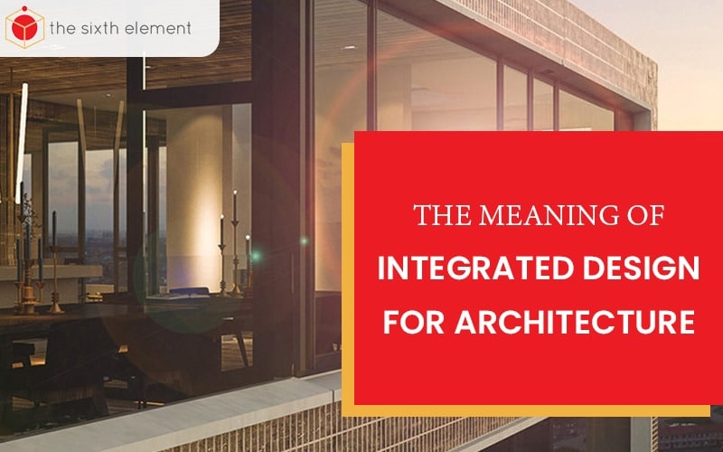The Meaning of Integrated Design for Architecture