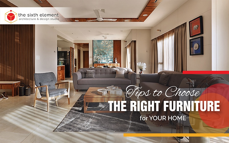 Tips to Choose the Right Furniture for your Home